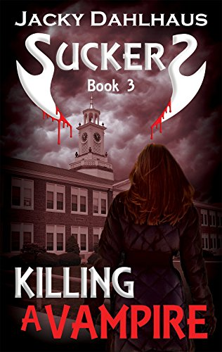 Killing A Vampire (Suckers Trilogy Book 3)