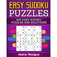 Easy Sudoku Puzzles: 400 Easy Sudoku Puzzles And Solutions (Sudoku Puzzle Books Easy)