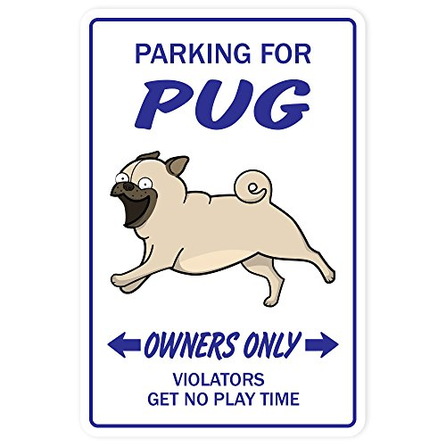 PUG ~Novelty Sign~ dog pet parking road signs gift toy