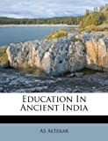 Education in Ancient Indi, As Altekar, 1178478351