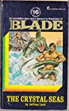 img - for The Crystal Seas (Richard Blade, Heroic Fantasy Series, No. 16) book / textbook / text book