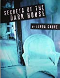 Secrets of the Dark House, Linda Gaine, 1479291072
