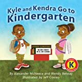 Kyle and Kendra Go to Kindergarten, Alexander McNeece and Wendy Betway, 1933916850