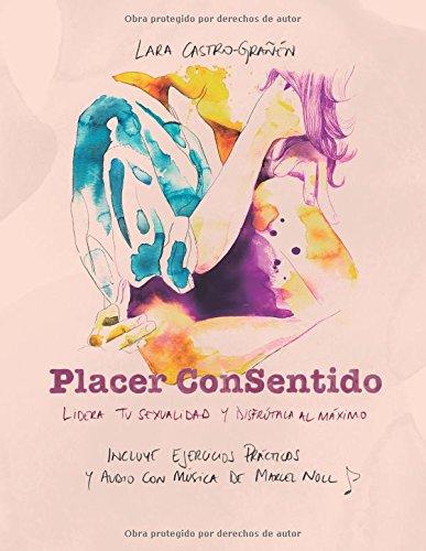 Placer ConSentido: Lidera tu sexualidad y disfrútala al máximo