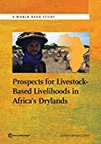 img - for Prospects for Livestock-Based Livelihoods in Africa's Drylands (World Bank Studies) book / textbook / text book