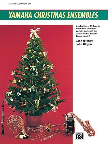 Yamaha Sheet - Yamaha Christmas Ensembles (Alto Saxophone/Baritone Saxophone): Christmas Sheet Music (Yamaha Band Method)