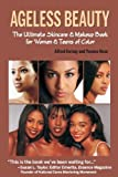 img - for Ageless Beauty The Ultimate Skincare and Makeup Guide for Women and Teens of Color book / textbook / text book
