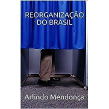 REORGANIZAÇÃO DO BRASIL (Portuguese Edition)