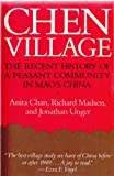 Chen Village : The Recent History of a Peasant Community in Mao's China, Chan, Anita and Madsen, Richard, 0520056183