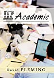 It's All Academic, David Fleming, 1450256961