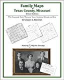 Family Maps of Texas County, Missouri, Deluxe Edition : With Homesteads, Roads, Waterways, Towns, Cemeteries, Railroads, and More, Boyd, Gregory A., 1420311530