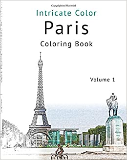 amazoncom coloring paris volume 1 relieve stress create beautiful art adult coloring book of the beautiful paris sights 9781517168285 patrick - Paris Coloring Book