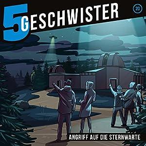 Angriff auf die Sternwarte (5 Geschwister 20) Hörspiel