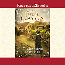 The Innkeeper of Ivy Hill: Tales From Ivy Hill, Book 1 Audiobook by Julie Klassen Narrated by Elizabeth Jasicki