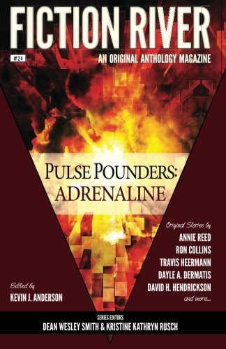 Fiction River: Pulse Pounders: Adrenaline (Fiction River: An Original Anthology Magazine) (Volume 24)