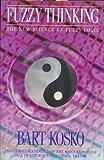 Fuzzy Thinking the New Science of Fuzzy by Bart Kosko (1994-02-07)