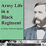 Army Life in a Black Regiment | Thomas Wentworth Higginson