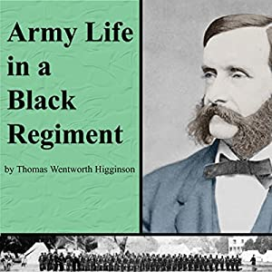 Army Life in a Black Regiment Audiobook