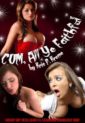Cum all ye faithful
