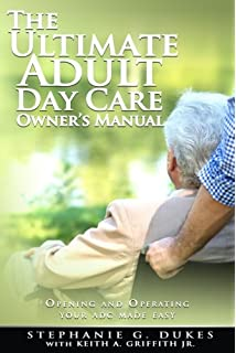 How to Start and Operate an Elderly Adult Day-Care Center: Gwen M ...