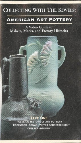 (Collecting with Kovels: American Art Pottery I, Rookwood, Cowan, Schreckengost, Chelsea, Dedham [VHS])