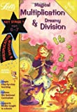 Magical Multiplication and Dreamy Division Age 6-7 (Letts Magical Skills): Multiplication and Division: Ages 6-7