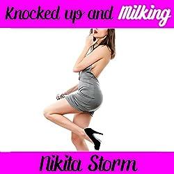 Knocked UP & Milking