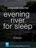 Evening River for Sleep 9 hours