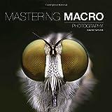 Mastering Macro Photography