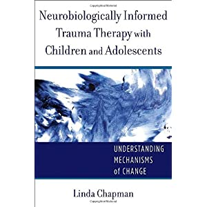 Learn more about the book, Neurobiologically Informed Trauma Therapy with Children & Adolescents