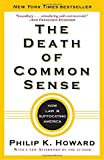 img - for The Death of Common Sense: How Law Is Suffocating America book / textbook / text book