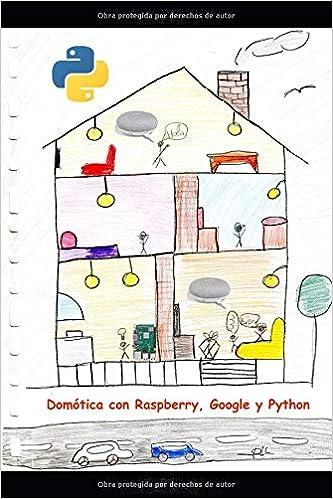Domótica con Raspberry, Google y Python: Un proyecto de domótica útil y divertida (Spanish Edition): Gregorio Chenlo Romero: 9781092165716: Amazon.com: ...