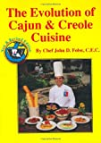 The Evolution of Cajun and Creole Cuisine, Folse, John D., 0962515205