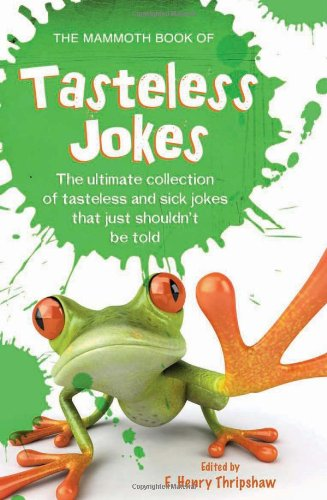 The Mammoth Book of Tasteless Jokes (0762440007 5924738) photo