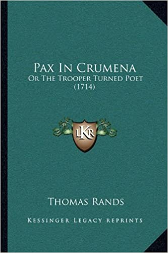 Pax in Crumena: Or the Trooper Turned Poet (1714)