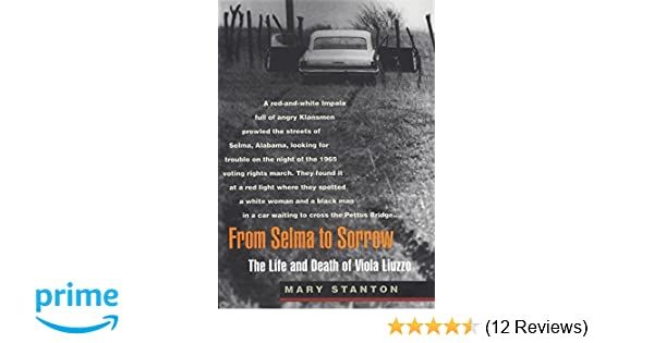 From selma to sorrow the life and death of viola liuzzo mary from selma to sorrow the life and death of viola liuzzo mary stanton 9780820322742 amazon books fandeluxe Image collections