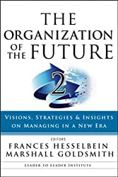 The Organization of the Future 2: Visions, Strategies, and Insights on Managing in a New Era: Epub Edition
