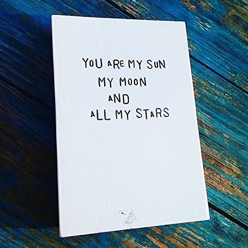 WiLDWoRDS - beautiful words on wood - YoU aRe MY SuN MY MooN aND aLL MY STaRS - ee CuMMiNGS - distress-painted art block, wall art - gift for wife, husband, child