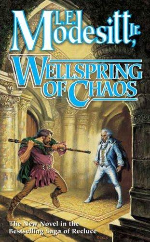 Wellspring of Chaos (Saga of Recluce Book 12)