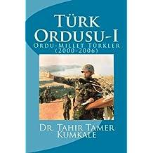 Turk Ordusu: Ordu Millet Turkler (2000-2006) (Turkish Edition)