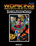 Working: Career Success for the 21st Century, Student Working Papers and Exploration Package, 3rd Edition