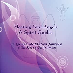 Meeting Your Angels & Spirit Guides