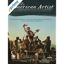The American Artist - The Life & Times of George Caleb Bingham