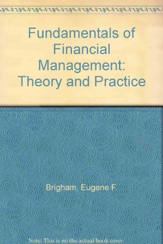 Fundamentals of Financial Management: Theory and Practice