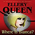 Where Is Bianca?: The Tim Corrigan Mysteries, Book 1 Audiobook by Ellery Queen Narrated by Traber Burns
