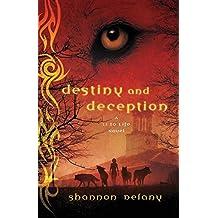 Destiny and Deception: A 13 to Life Novel