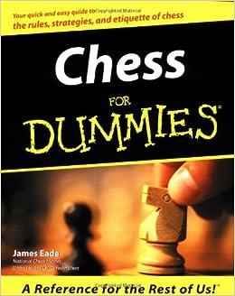 Chess For Dummies Amazon Co Uk James Eade 9780764550034 Books