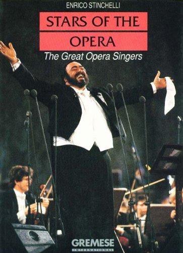 Stars of the opera. The great opera singers Enrico Stinchelli