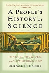 A People's History of Science: Miners, Midwives, and Low Mechanicks (Nation Books)