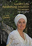 Kundalini Yoga Awakening Intuition for Women with Gurutej Khalsa